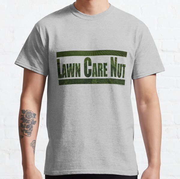 Lawn Care Nut Classic T-Shirt