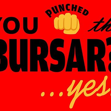 you punched the bursar? ... yes! by bleerios
