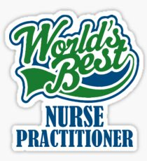 worlds best nurse prac Sticker