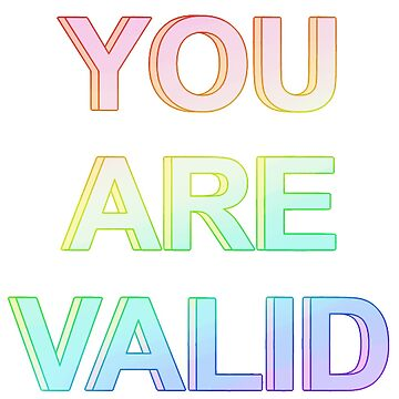 you are valid by annieloveg