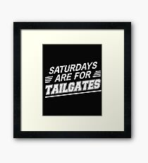 Saturdays are for Tailgates Framed Print