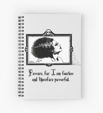 Beware, for I am fearless and therefore powerful. Spiral Notebook