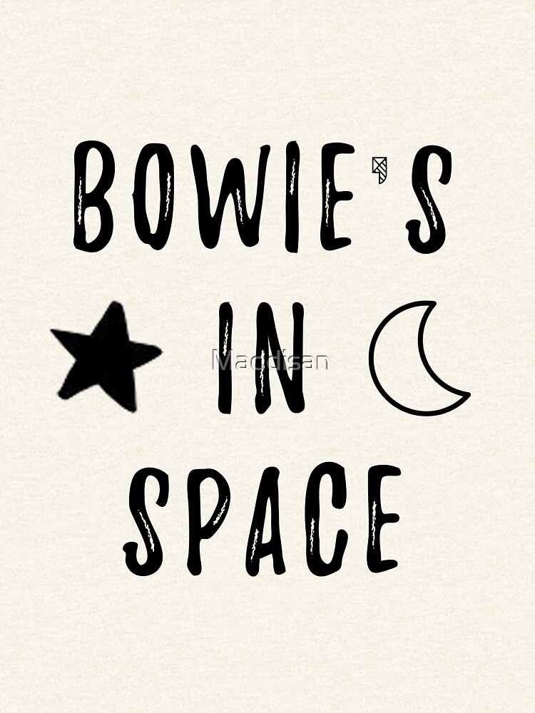 Bowie & # 39; s en el espacio de Maddisan