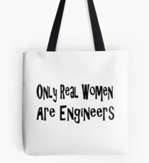 Only Real Women Are Engineers - Funny Engineer T Shirt  Tote Bag