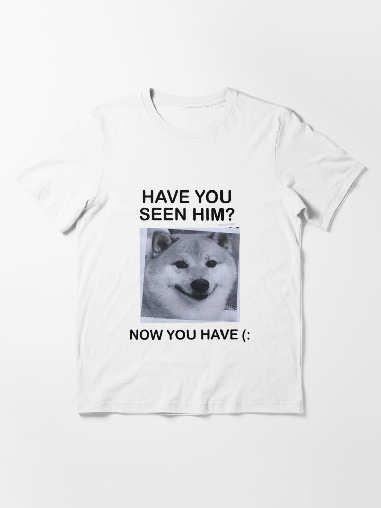 Alternate view of Have You Seen Him? Essential T-Shirt