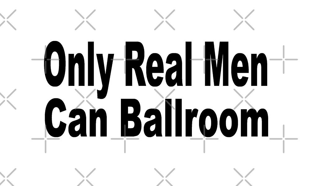 Only Real Men Can Ballroom - Funny Ballroom T Shirt  by greatshirts