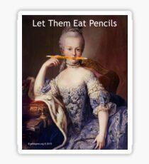 Let Them Eat Pencils Sticker