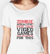 Keep Calm Zombie Apocalypse for Gamers Women's Relaxed Fit T-Shirt