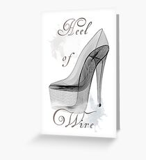 Wire Heel  Greeting Card