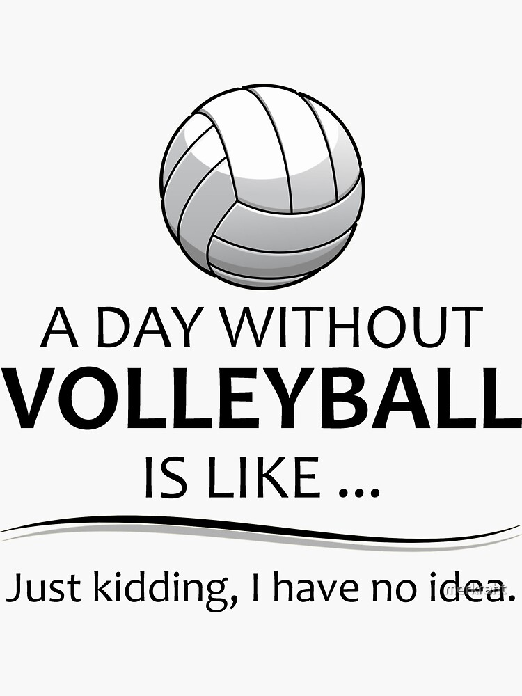 Volleyball Gifts - A Day Without Volleyball Funny Gift Ideas For Player & Coach - Beach & Indoor Volleyball Lovers by merkraht