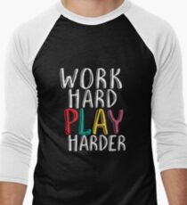 Work Hard Play Harder Funny Quote for Gamer Gaming Geek and Nerd Men's Baseball ¾ T-Shirt