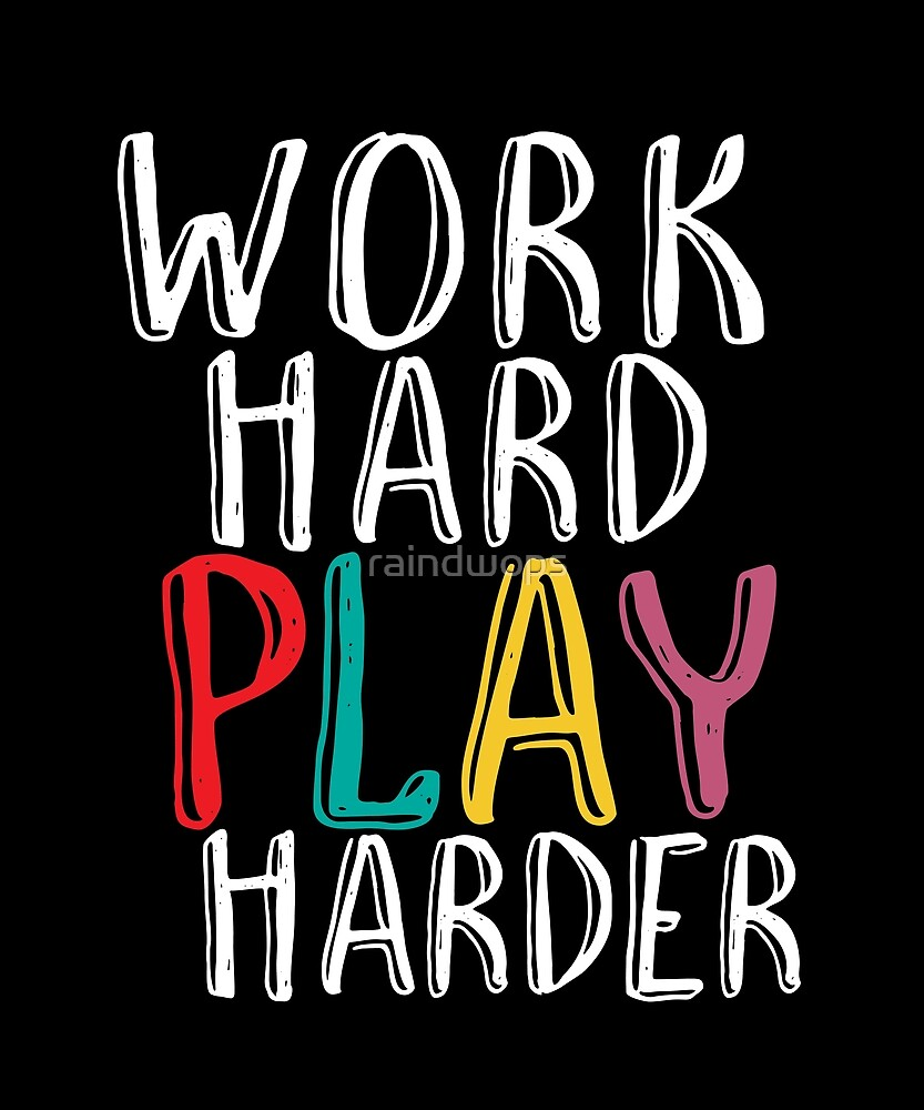 Work Hard Play Harder Funny Quote for Gamer Gaming Geek and ...