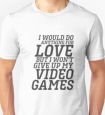 Funny Video Games Quote for Couple Lover Boyfriend or Girlfriend Unisex T-Shirt