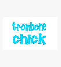 Trombone Chick - Funny Trombone T Shirt  Photographic Print