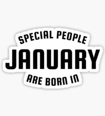 Special people are born in January Sticker