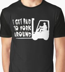 I Get Paid To Fork Around Graphic T-Shirt
