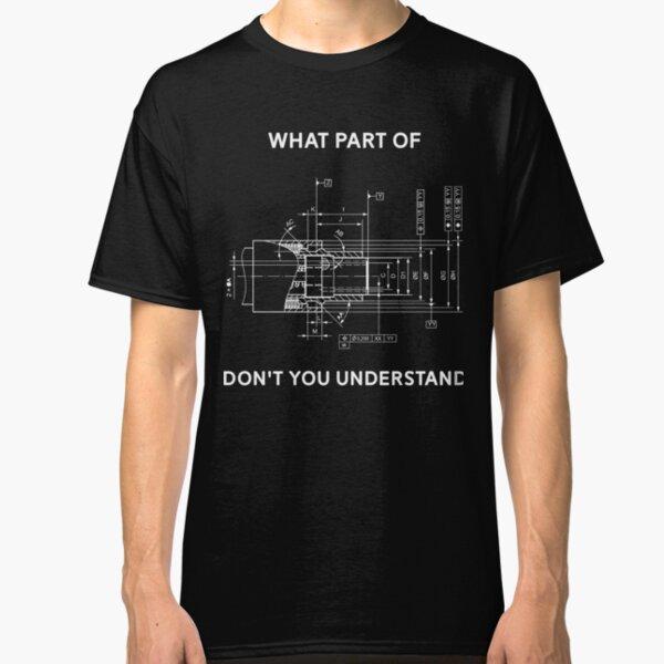Funny Engineering T-Shirt - Mechanical Engineering T-shirt Classic T-Shirt