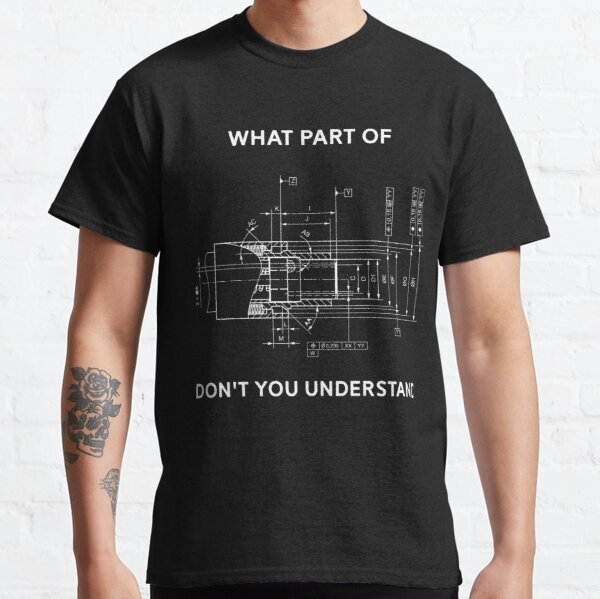 Funny Engineering T-Shirt - Mechanical Engineering T-shirt Classic T-Shirt