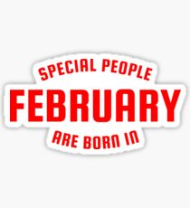 Special people are born in February Sticker