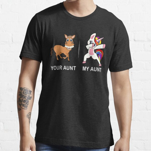 Your Aunt My Aunt Funny Cute dabbing Unicorn T-shirt  Essential T-Shirt