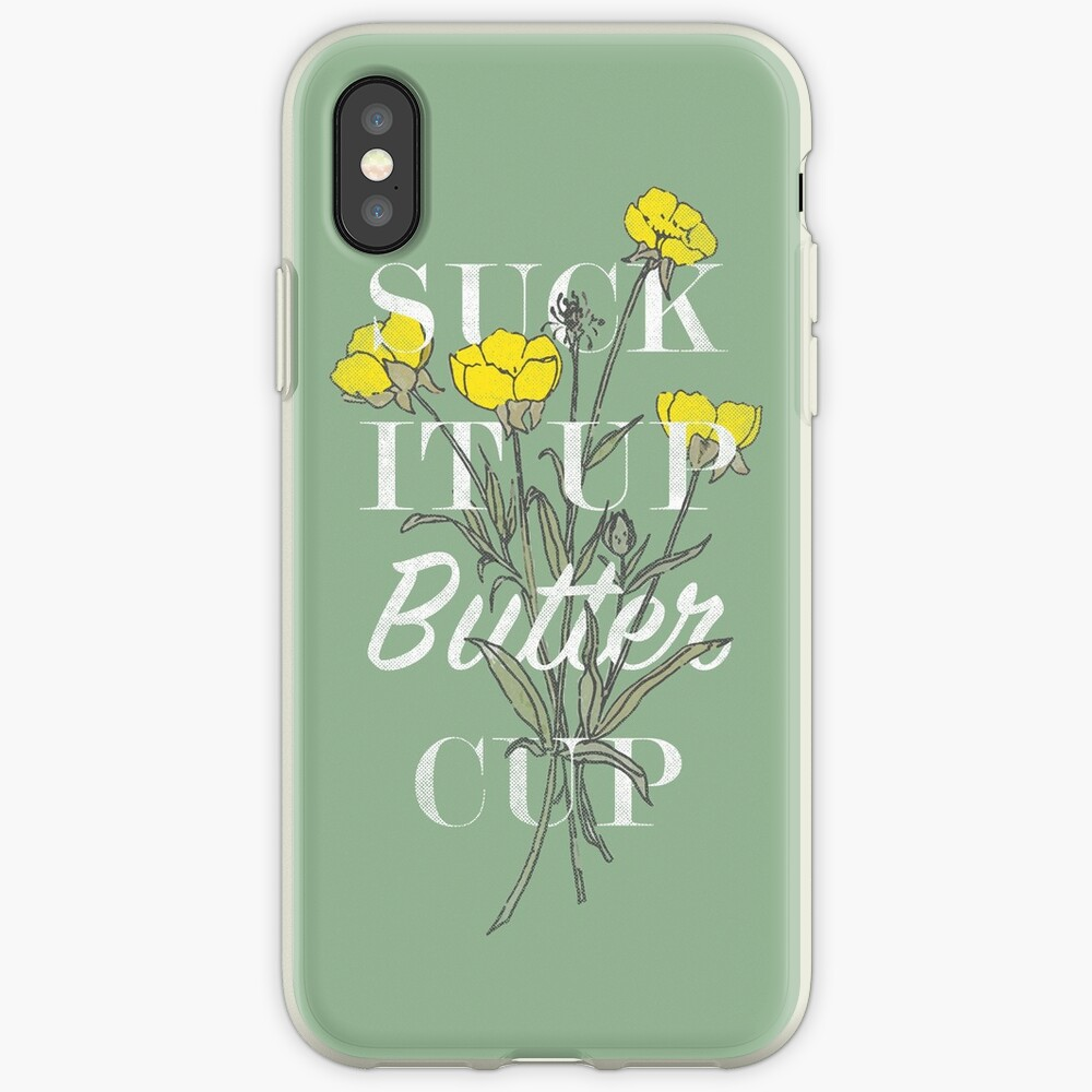 Suck it Up Buttercup iPhone Case & Cover