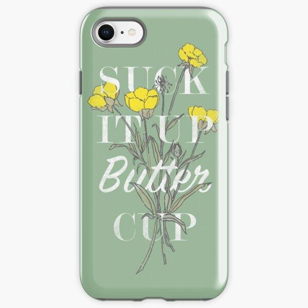 Suck it Up Buttercup iPhone Tough Case