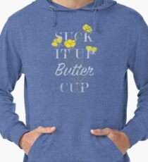 Suck it Up Buttercup Lightweight Hoodie