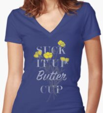 Suck it Up Buttercup Women's Fitted V-Neck T-Shirt
