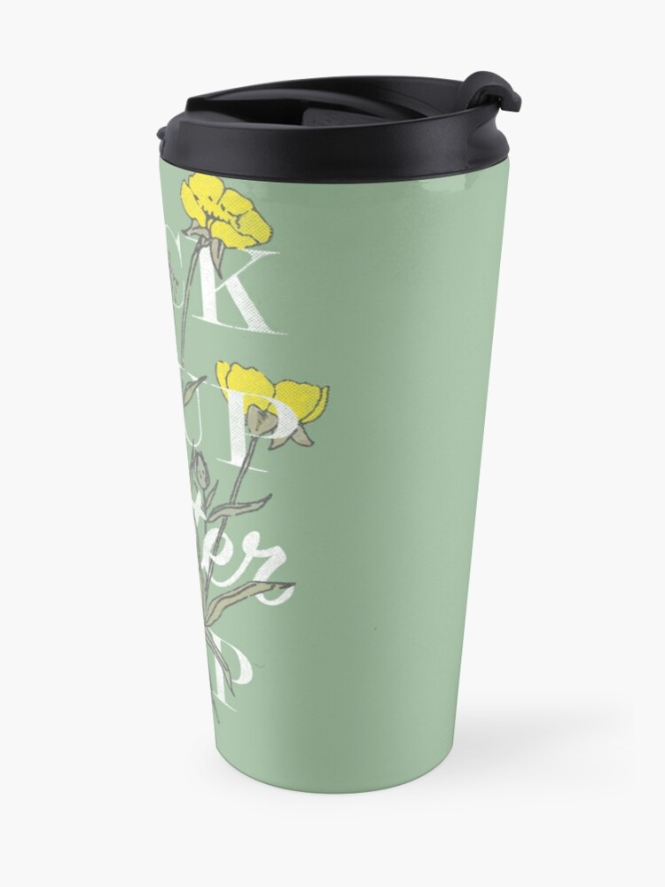 Alternate view of Suck it Up Buttercup Travel Mug