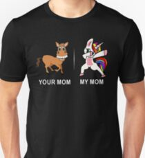 Your Mom My Mom Funny Cute Dabbing Unicorn T-Shirt Slim Fit T-Shirt