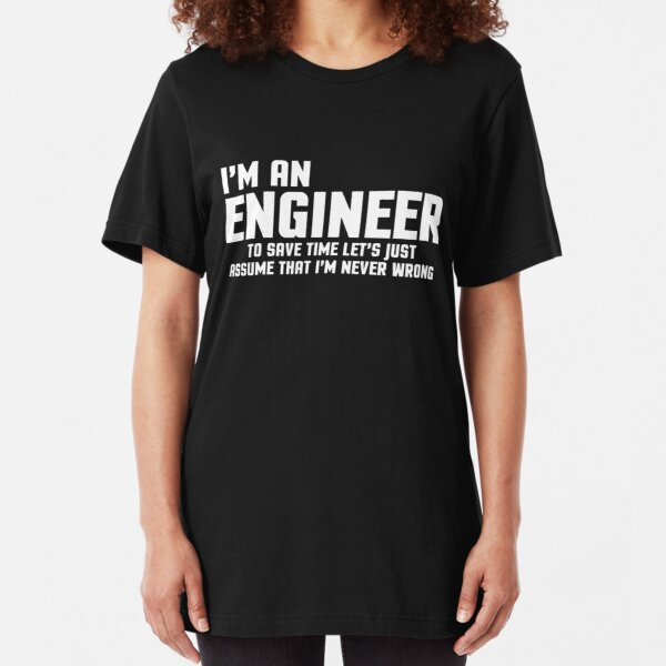 I'm An Engineer Funny Quote Slim Fit T-Shirt