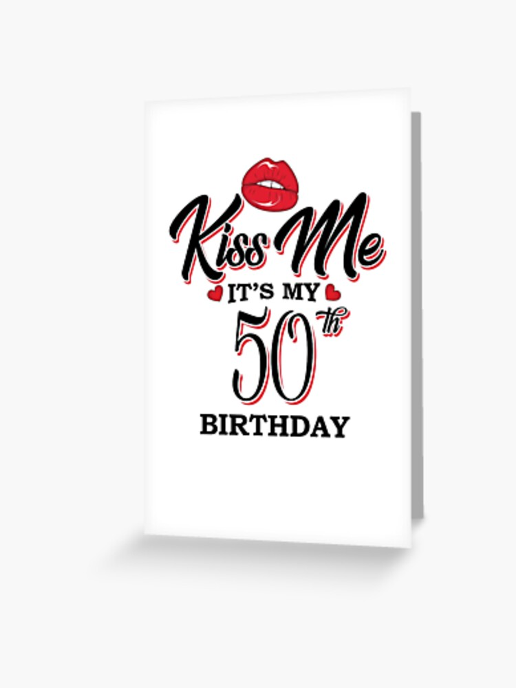 af15f1413 Kiss Me It's My 50th Birthday, 1968 1967 Bday Shirt For Women Greeting Card