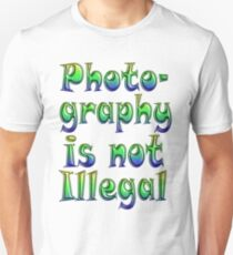 Photography Is Not Illegal Slim Fit T-Shirt