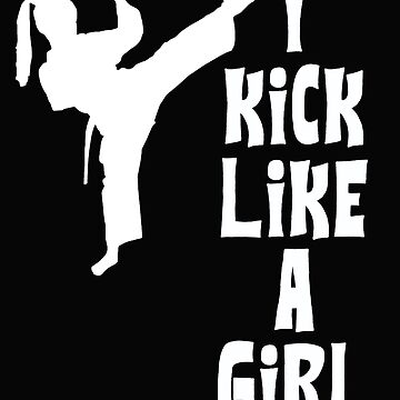 Taekwondo Design Womens - I Kick Like A Girl  by kudostees