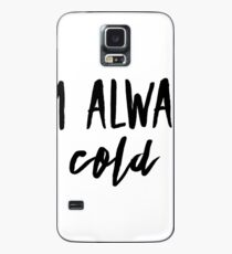 Freezing! Case/Skin for Samsung Galaxy
