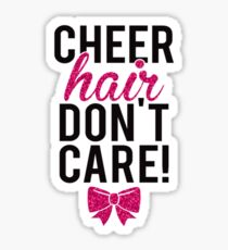 CHEER HAIR, DONT CARE! CHEERLEADING Sticker