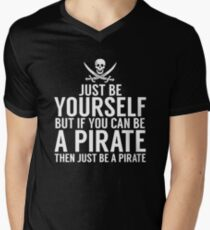 Be Yourself, But Be A Pirate Men's V-Neck T-Shirt