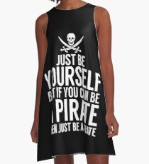 Be Yourself, But Be A Pirate A-Line Dress