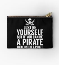 Be Yourself, But Be A Pirate Studio Pouch