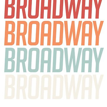 Shirt for Broadway Fans - Broadway Tee For Men Women by sriok
