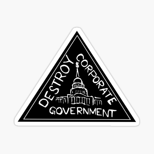 Destroy Corporate Government Sticker