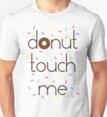 Donut Touch Me (Do Not Touch Me) T-Shirt