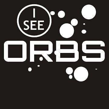 Paranormal I See Orbs T Shirts Mugs  by eboggles