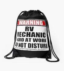 Warning RV Mechanic Hard At Work Do Not Disturb Drawstring Bag