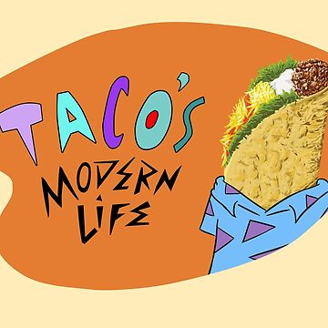 Taco's Modern Life by sogr00d