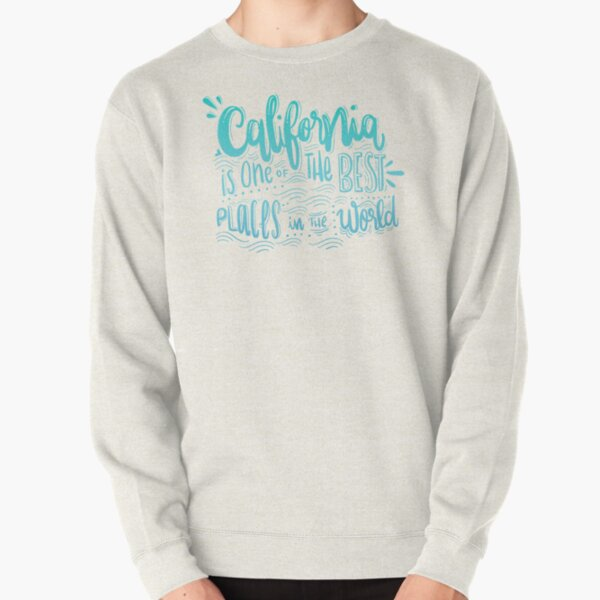 California - Once of the best places in the world! Calligraphic hand writing Pullover Sweatshirt