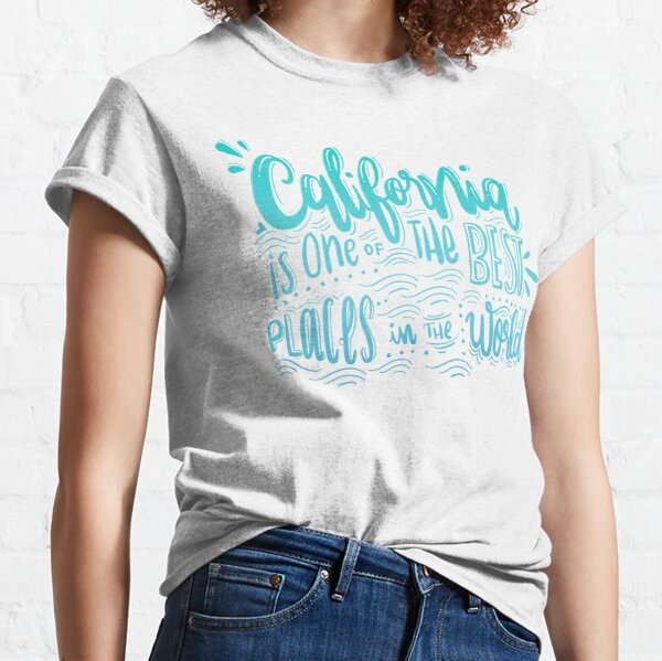 California - Once of the best places in the world! Calligraphic hand writing Classic T-Shirt