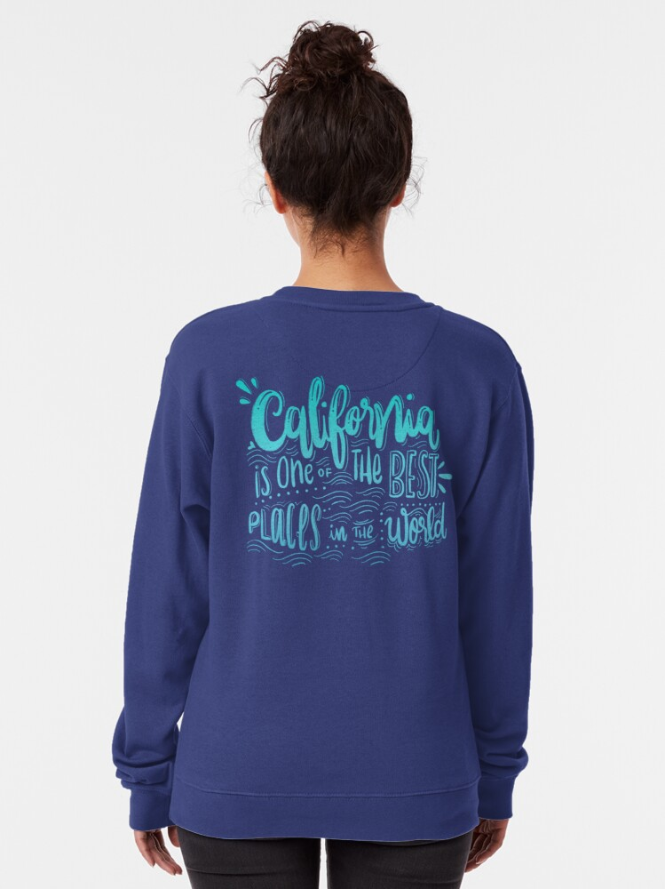 Alternate view of California - Once of the best places in the world! Calligraphic hand writing Pullover Sweatshirt