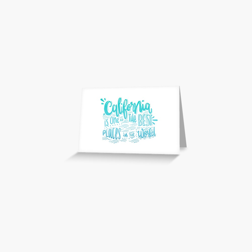 California - Once of the best places in the world! Calligraphic hand writing Greeting Card
