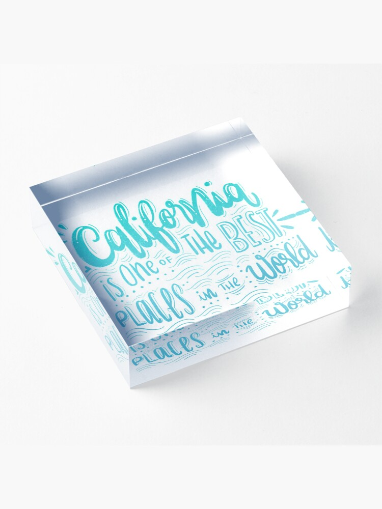 Alternate view of California - Once of the best places in the world! Calligraphic hand writing Acrylic Block